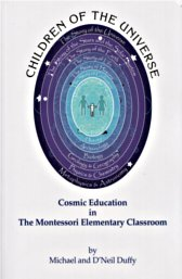 children-of-the-universe-cosmic-education-in-the-montessori-elementary-classroom-michael-d'neil-duffy-cover-2002.jpg