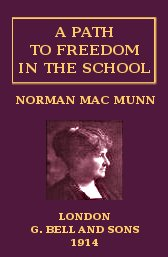 a-path-to-freedom-in-the-school-norman-mac-munn-bell-sons-1914