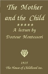 the-mother-and-the-child-maria-montessori-journal-of-the-association-1915