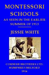 montessori-schools-as-seen-in-the-early-summer-of-1913-jessie-white-cormish-milford-1914