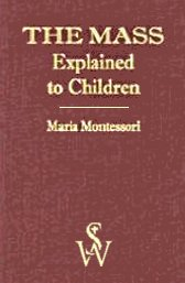 the-mass-explain-to-children-maria-montessori-éditions-sheed-and-ward-1933