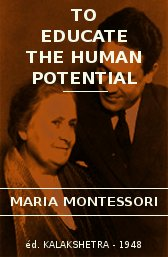 To educate the human potential montessori